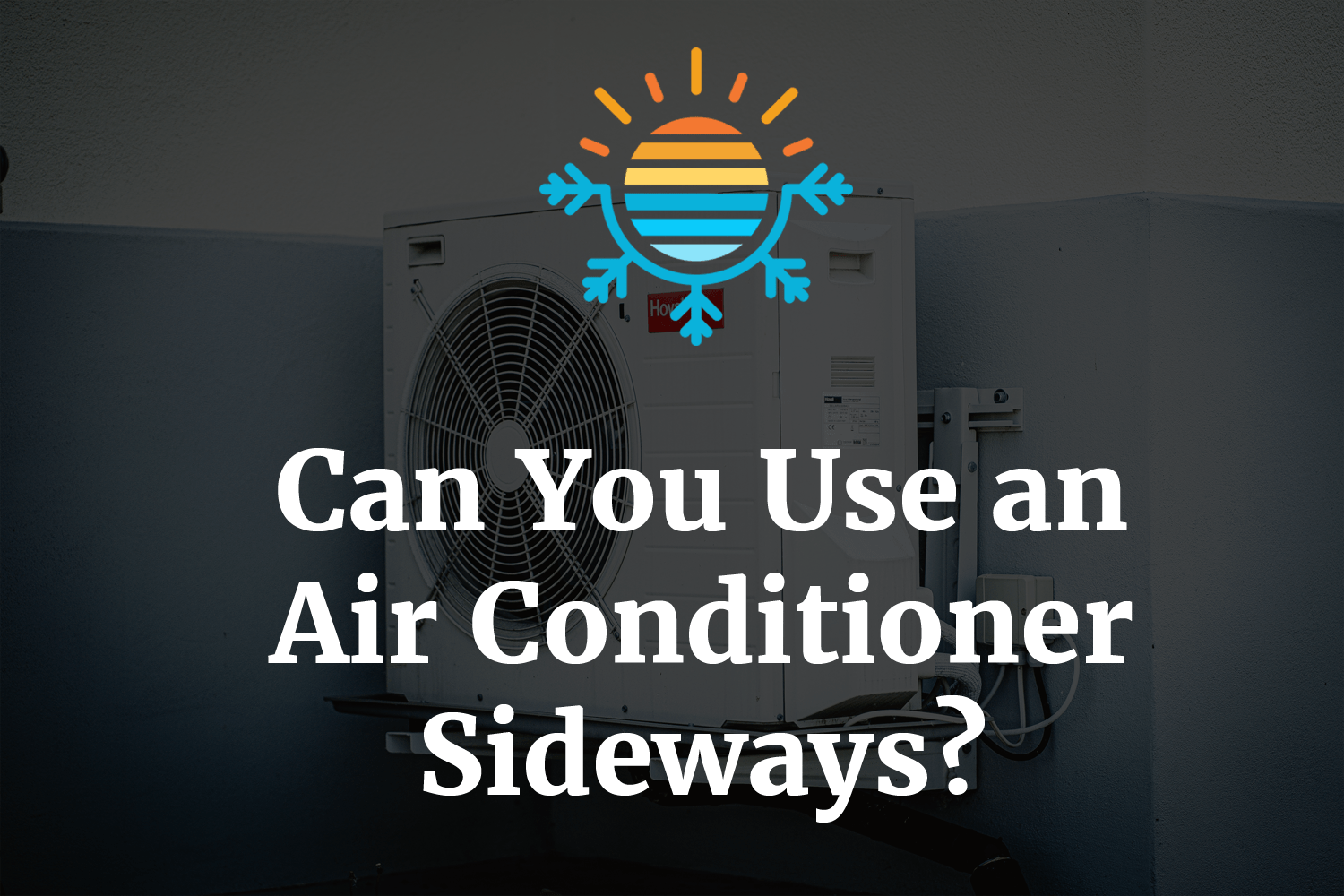 Can You Use an Air Conditioner Sideways