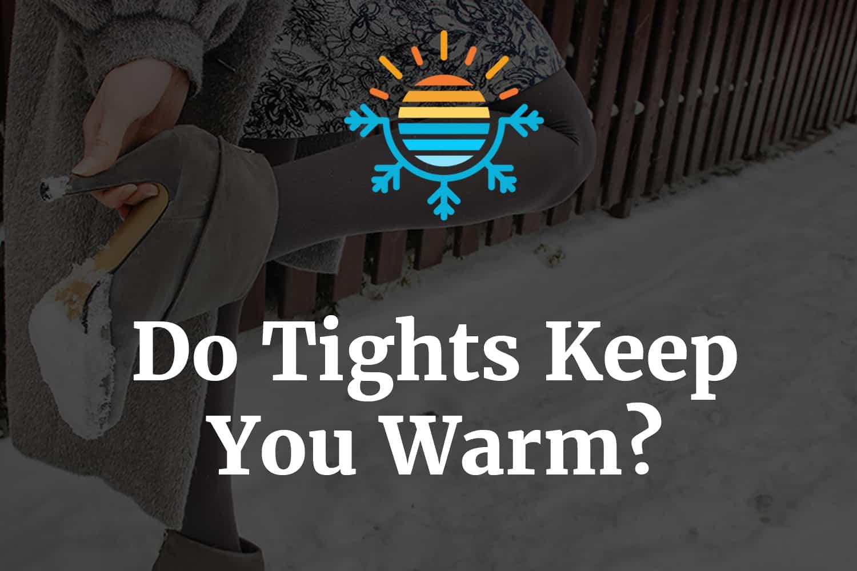 Do Tights Keep You Warm?