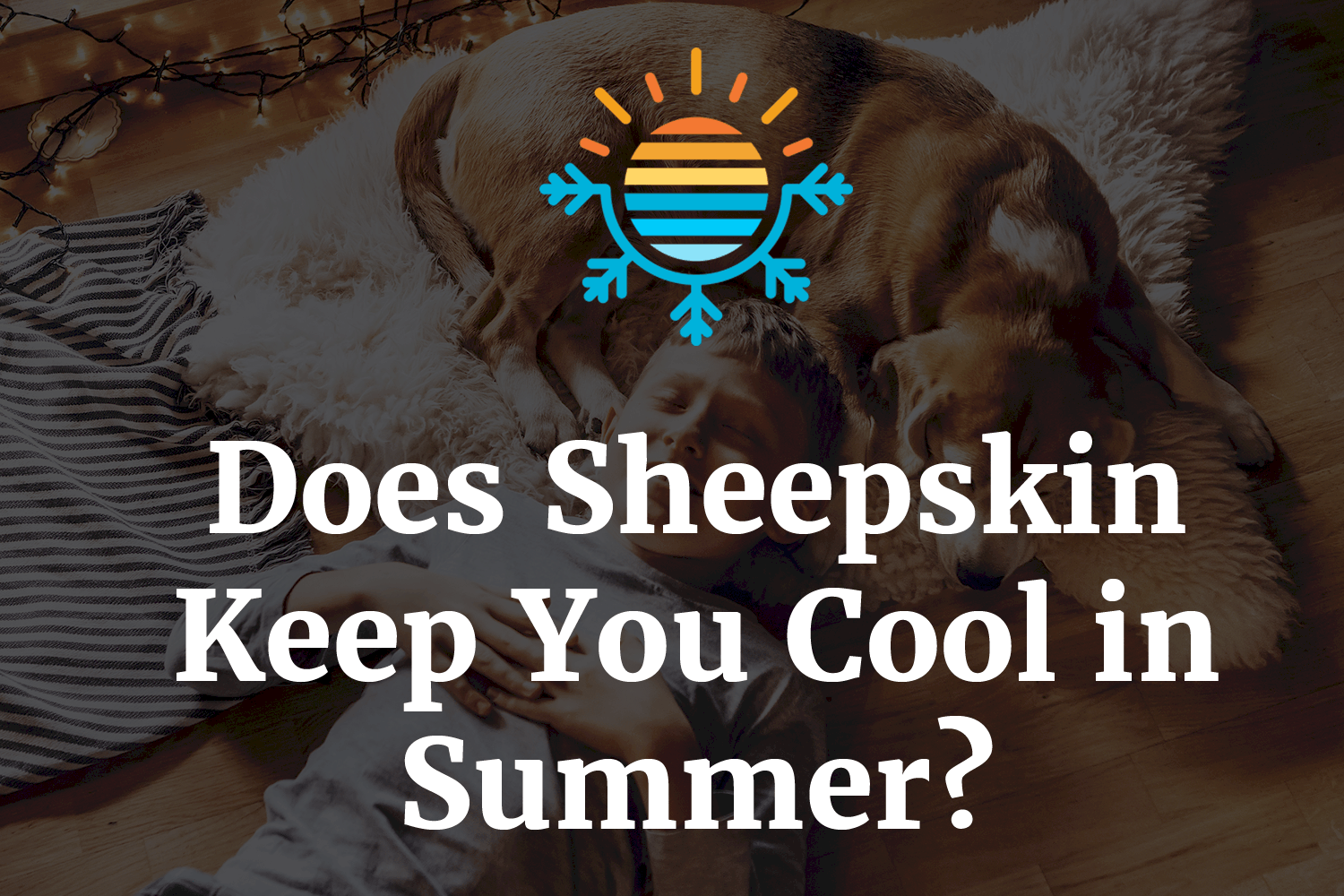 Does Sheepskin Keep You Cool in Summer?