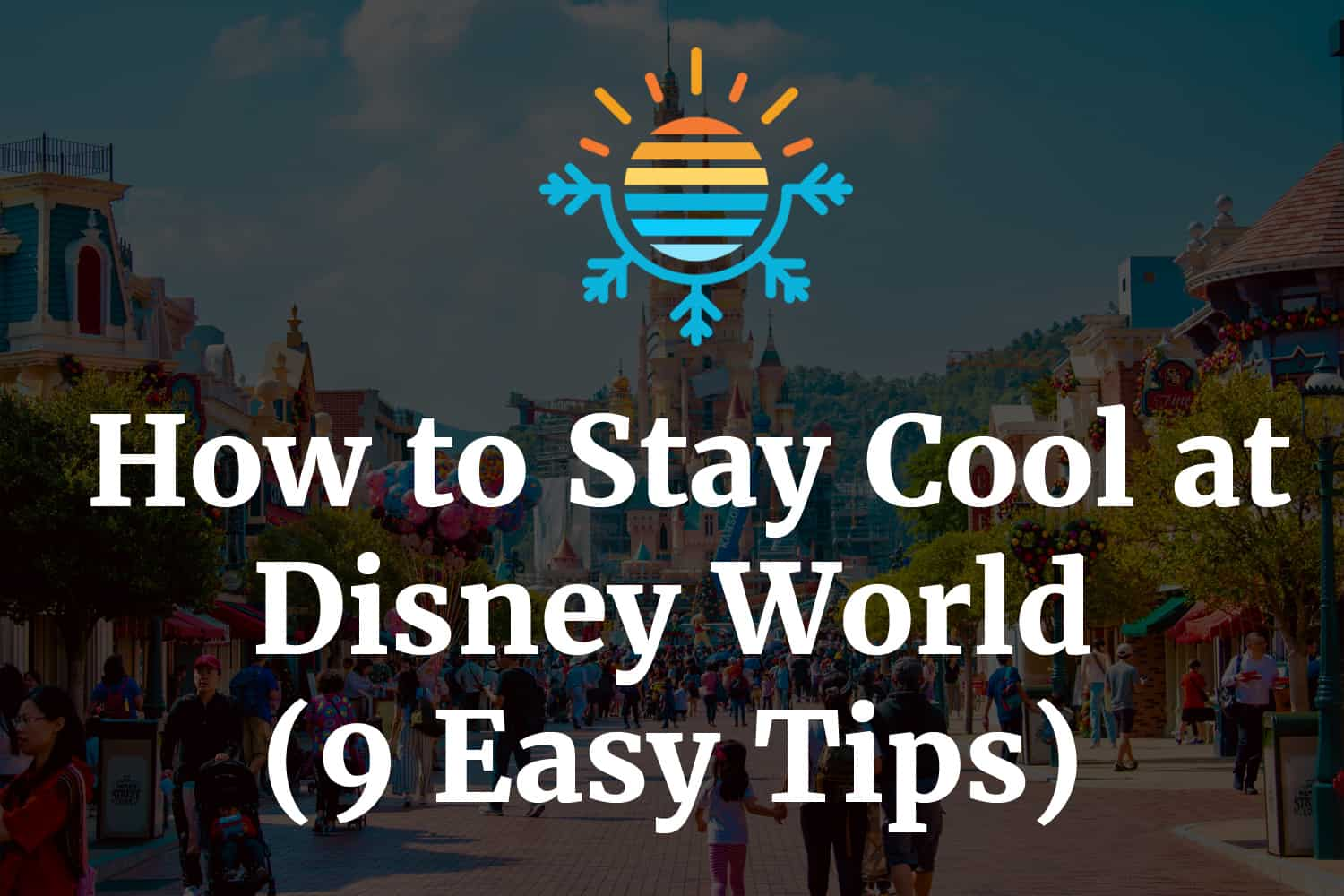 How to Stay Cool at Disney World (9 Easy Tips)