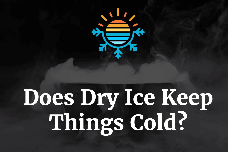 Đá khô có giữ cho mọi thứ lạnh không?