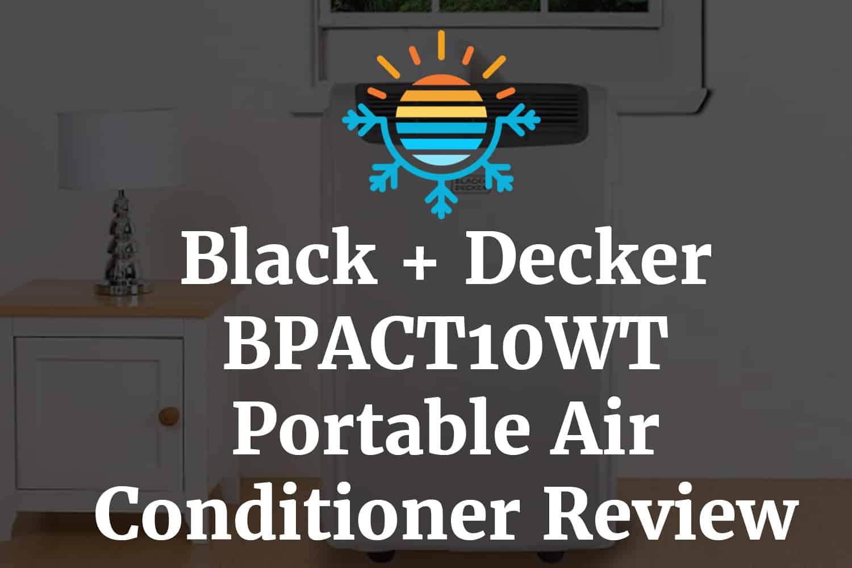 Black + Decker BPACT10WT Portable Air Conditioner Review
