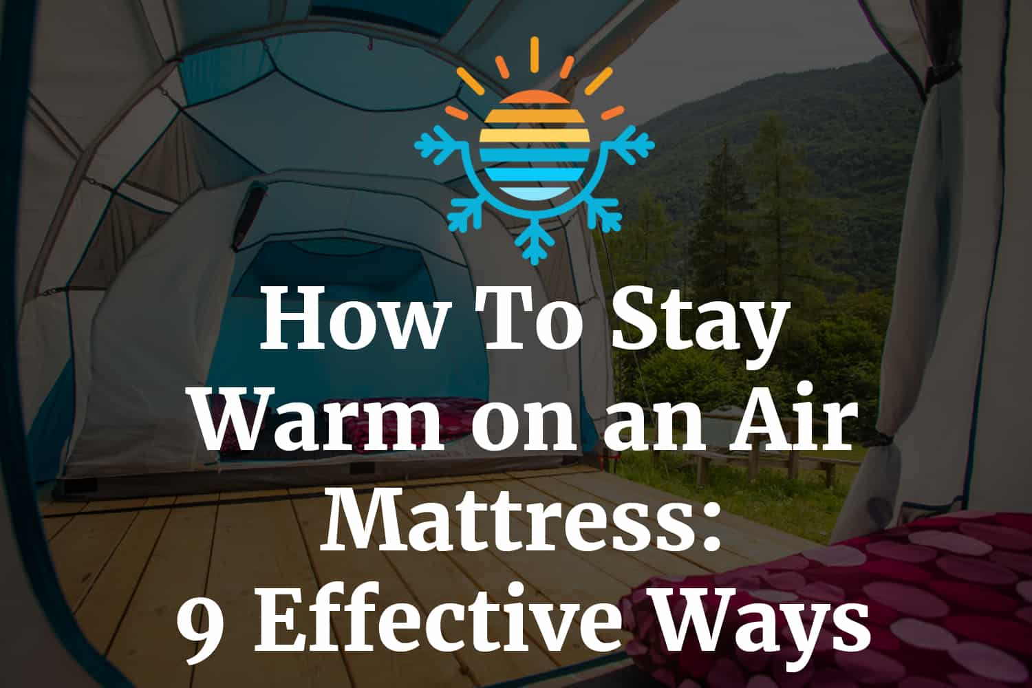How to Stay Warm on an Air Mattress