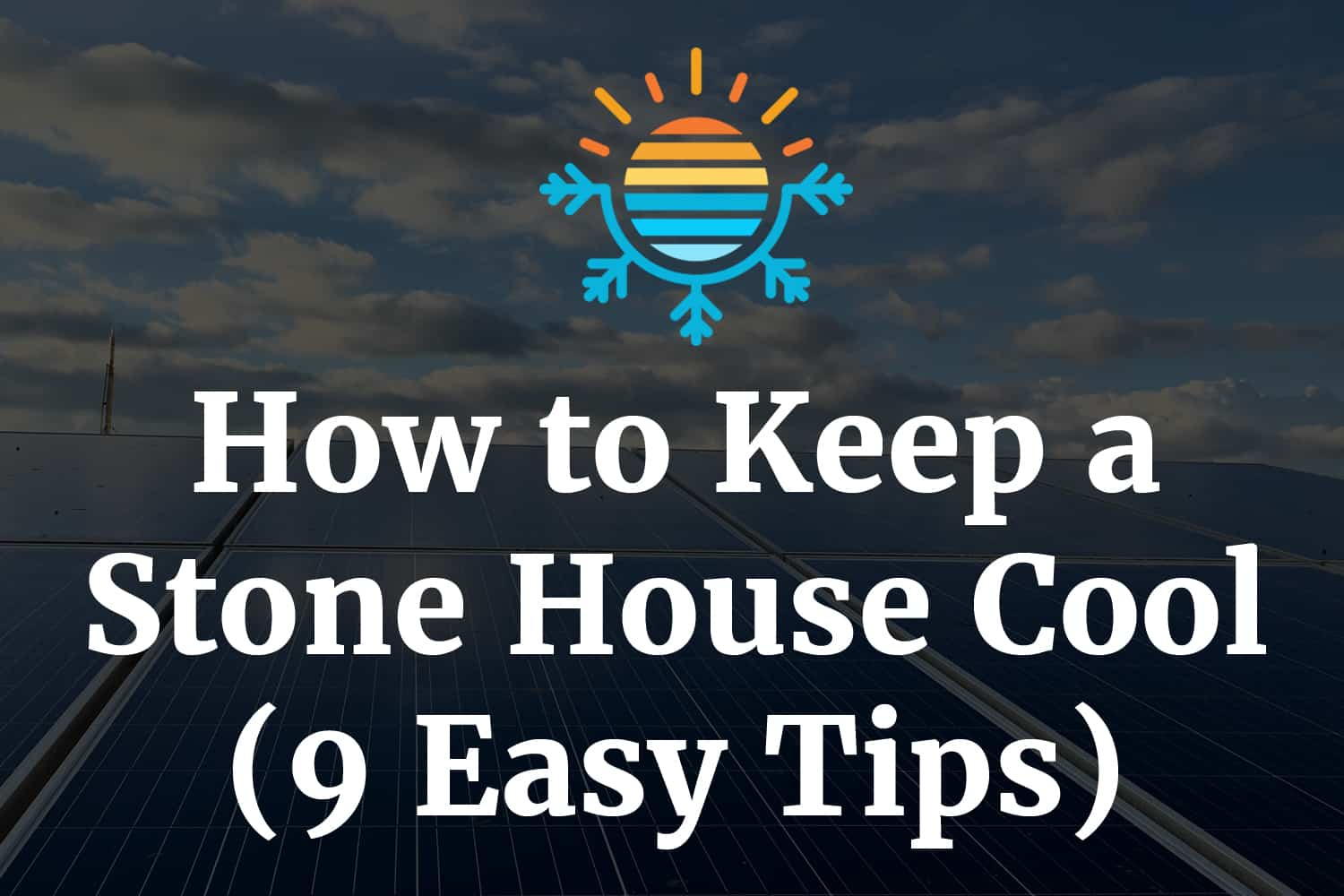 How to keep a stone house cool