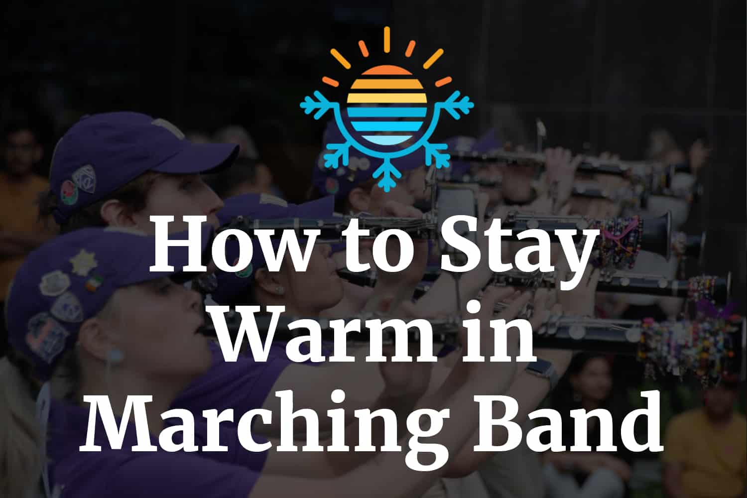 How to Stay Warm in Marching Band