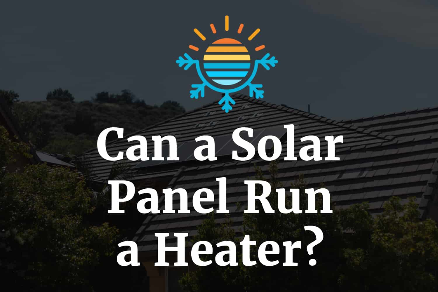 Can a solar panel run a heater