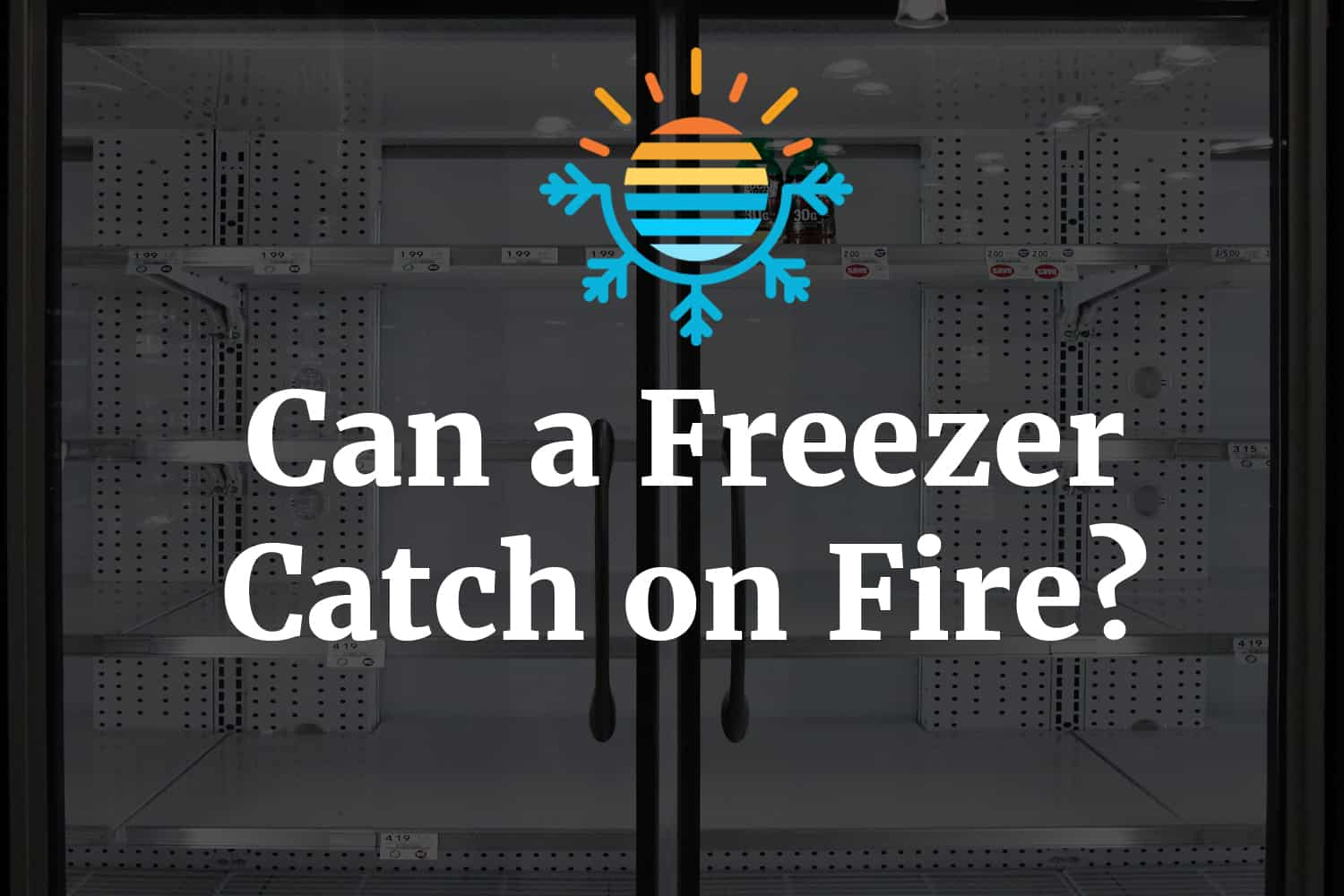 Can a Freezer catch on fire