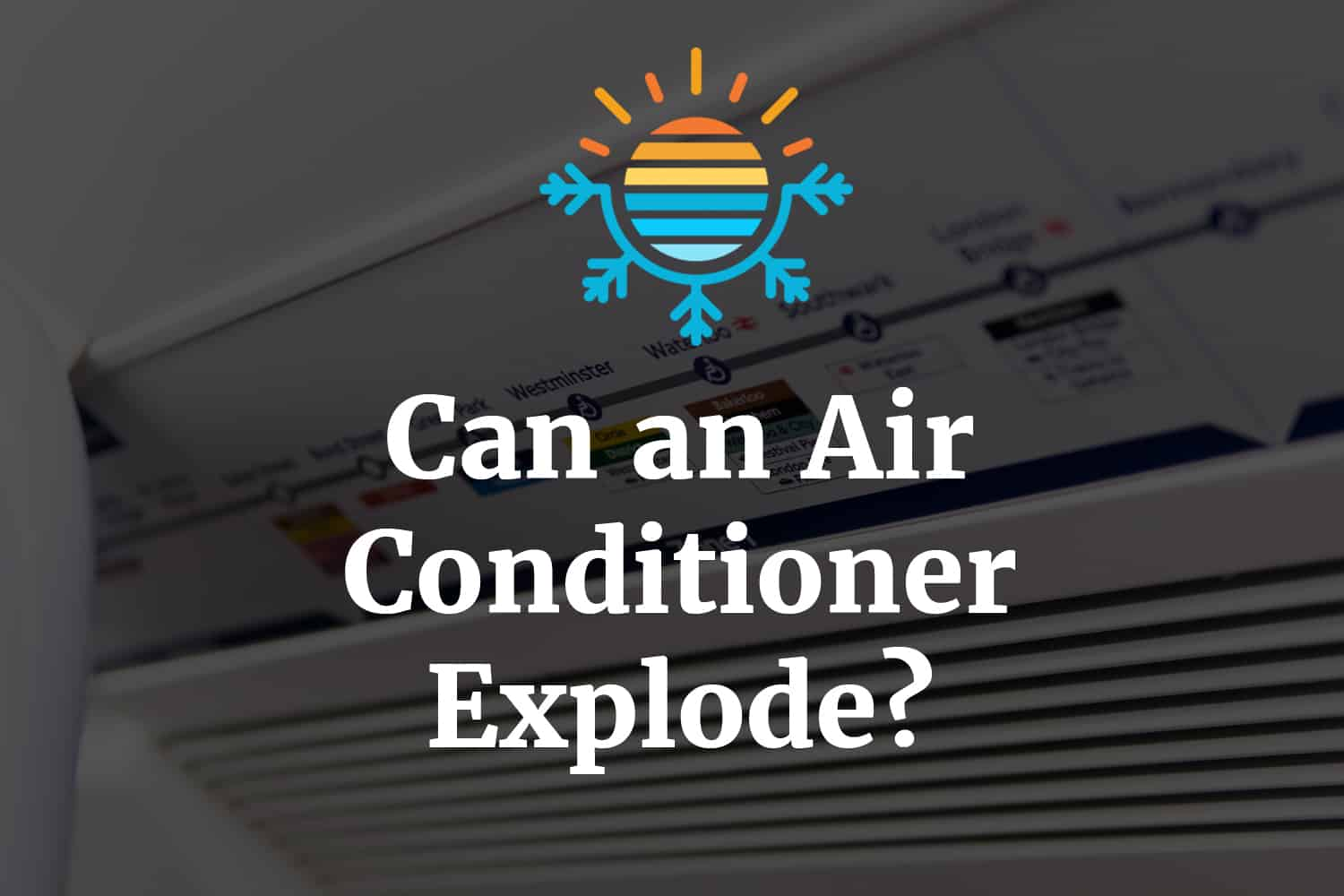 Can an Air Conditioner Explode?
