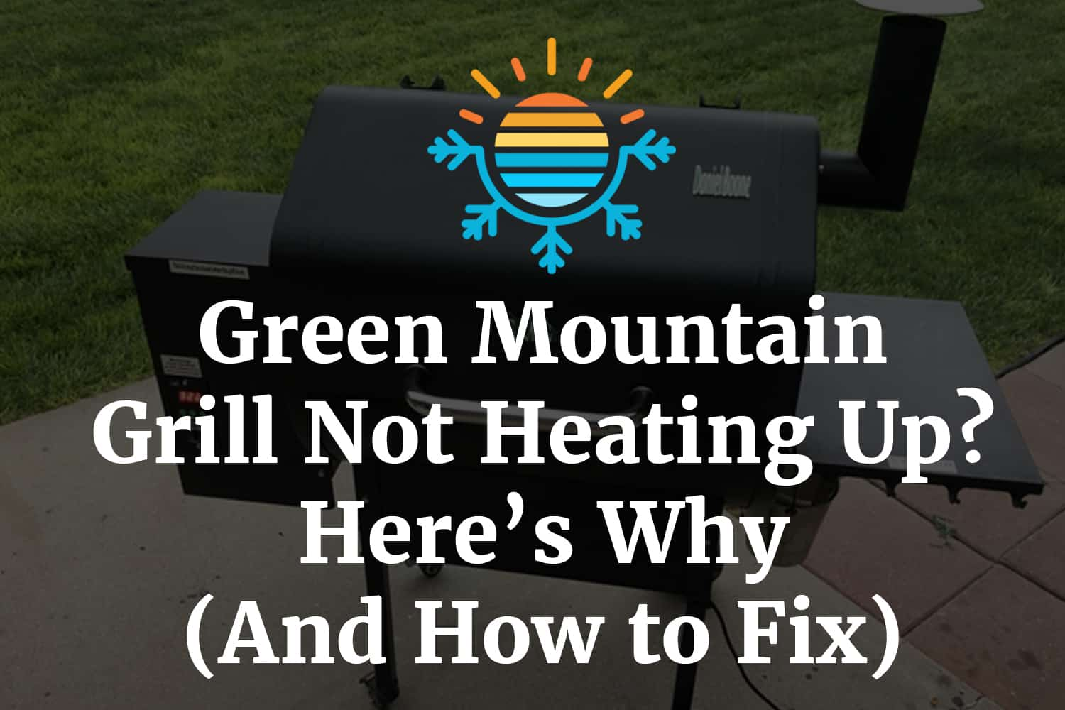 Green Mountain Grill Not Heating Up? Here's Why (And How to Fix)