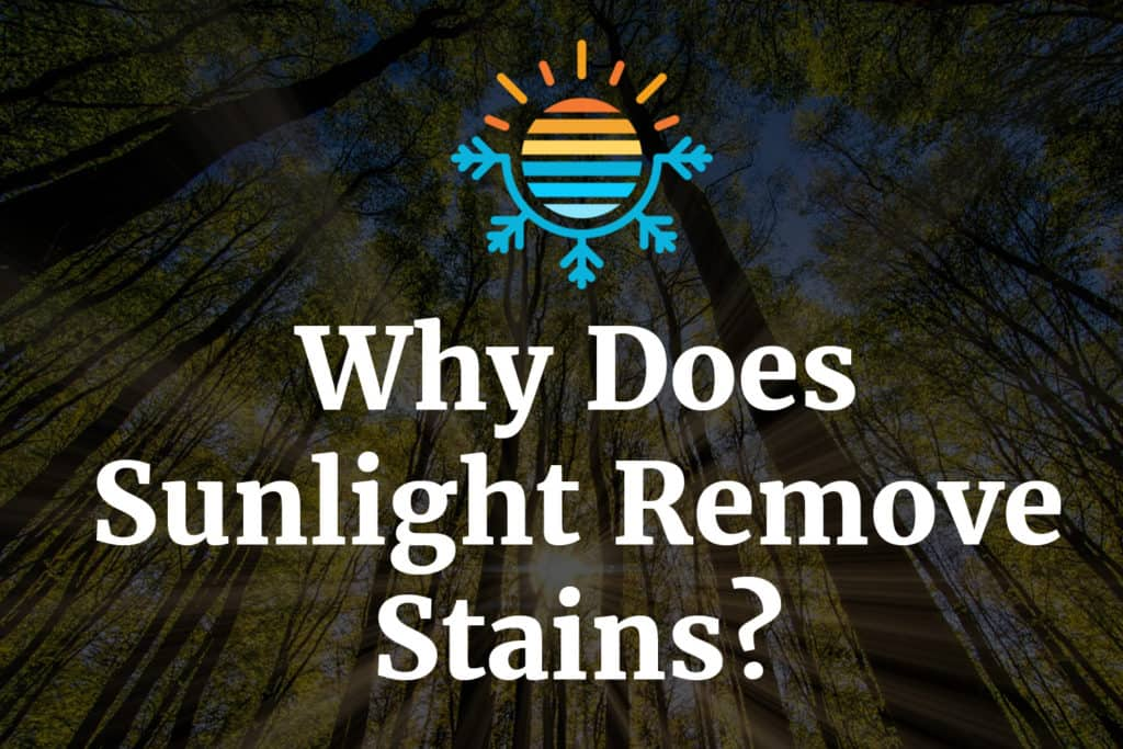 Why does sunlight remove stains
