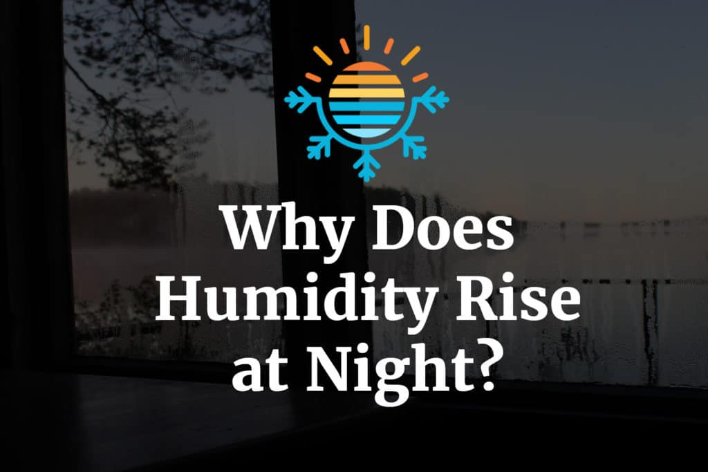 Why does humidity rise at night