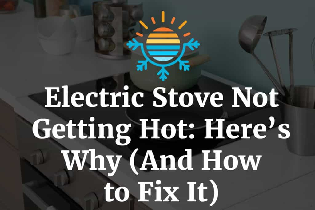 Electric Stove Not Getting Hot