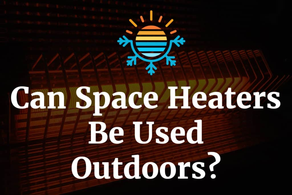 Can space heaters be used outdoors