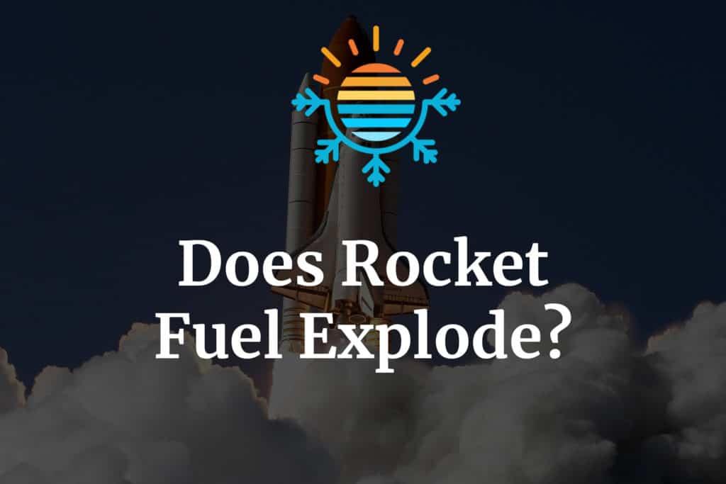 Does Rocket Fuel Explode