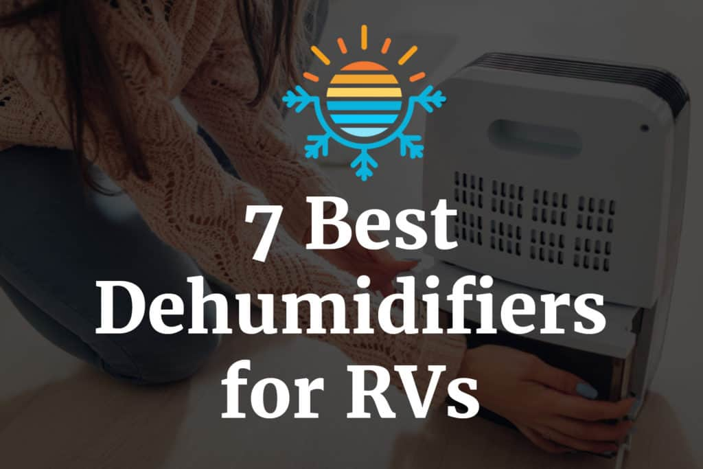 7 Best Dehumidifiers for RVs