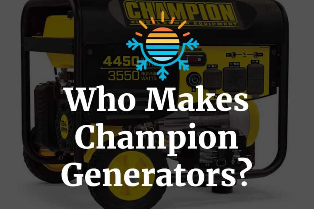 Who makes Champion generators